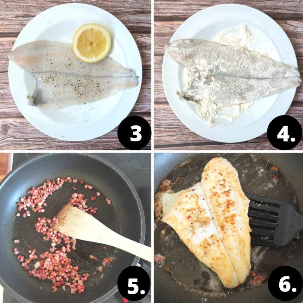 Recipe Steps.  1. Season the plaice fillet with salt and pepper. Cover in Lemon juice. The plaice fillet is on a white plate with a wooden background.  1., the plaice fillet is tossed in flour  Next picture the bacon is fried until crispy.  2. the plaice is fried on each side until golden brown. The place is being fried in a black frying pan